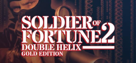 Soldier of Fortune 2: Double Helix Gold
